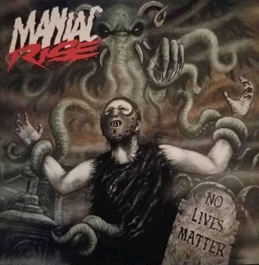 Maniac Rise: No Lives Matter
