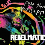 Rebelmatic: Eat the Monster
